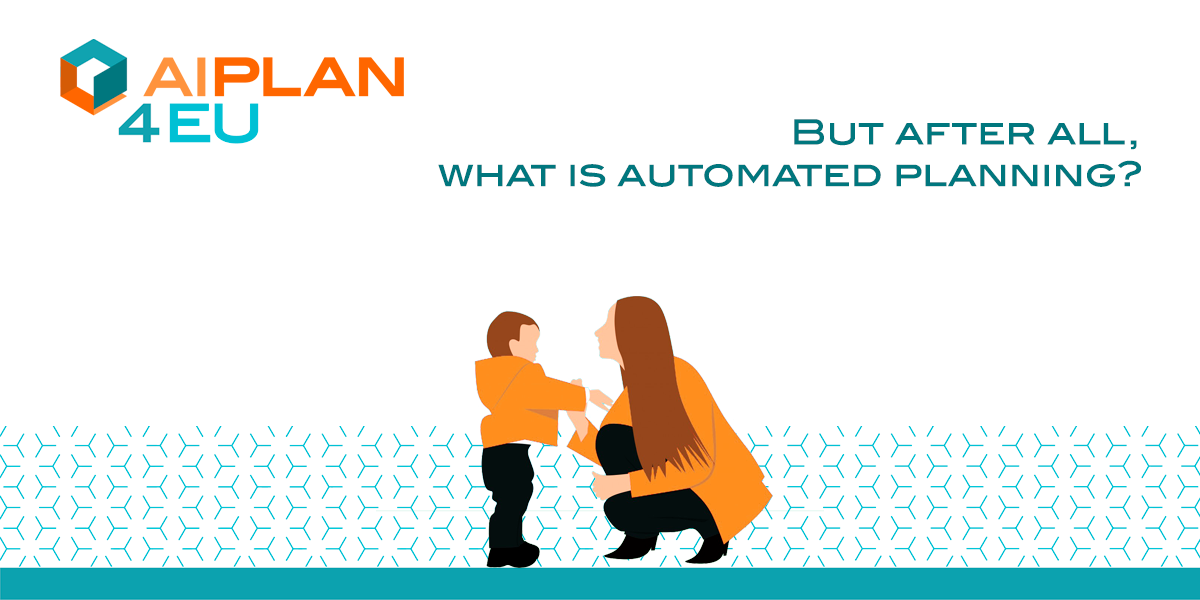 But after all, what is automated planning?